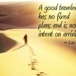 The Good Traveler Has No Fixed Plans